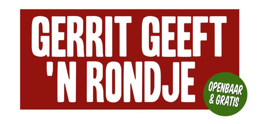 Gerrit geeft 'n Rondje | za. 20 & zo. 21 mei '17